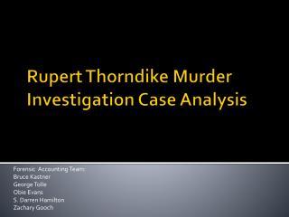 Rupert Thorndike Murder Investigation Case Analysis