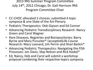 CC-CHOC allocated 2 choices; submitted 4 topic symposia & one State of the Art Plenary.