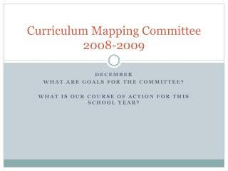 Curriculum Mapping Committee 2008-2009
