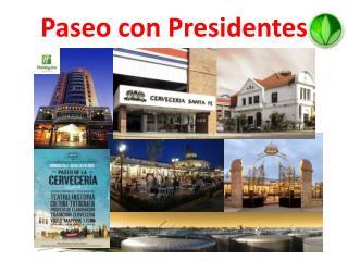 Paseo con Presidentes