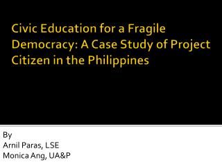 Civic Education for a Fragile Democracy: A Case Study of Project Citizen in the Philippines