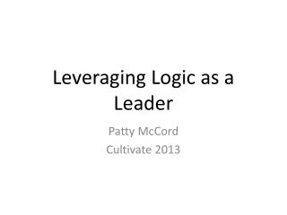 Leveraging Logic as a Leader
