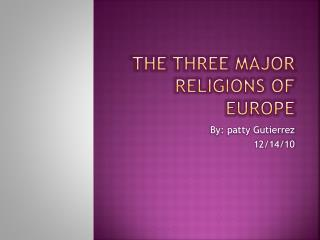the three major religions of Europe