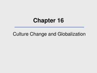 Culture Change and Globalization