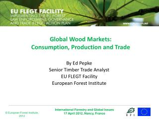 Global Wood Markets: Consumption, Production and Trade
