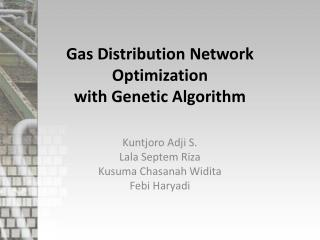 Gas Distribution Network Optimization  with Genetic Algorithm