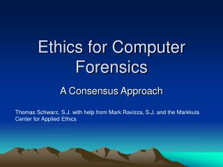 Ethics for Computer Forensics