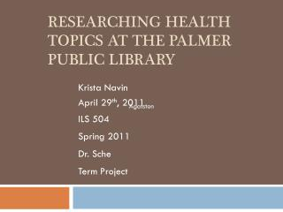 Researching Health Topics at the Palmer Public Library