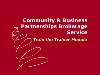 Community & Business Partnerships Brokerage Service