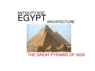 ANTIQUITY AGE:  EGYPT  ARCHITECTURE