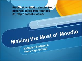Making the Most of  Moodle