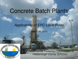 Concrete Batch Plants Applicability of EPC Local Rules March 30, 2010