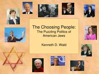 The Choosing People: The  Puzzling  Politics of American Jews Kenneth D. Wald