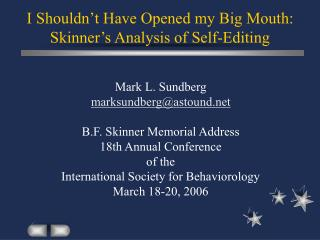I Shouldn't Have Opened my Big Mouth: Skinner's Analysis of Self-Editing