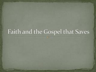 Faith and the Gospel that Saves