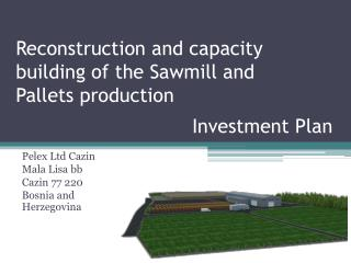 Reconstruction and capacity building of the Sawmill and  Pallets production