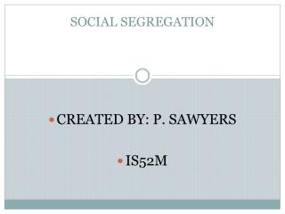 SOCIAL SEGREGATION