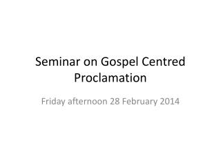 Seminar on Gospel  Centred  Proclamation