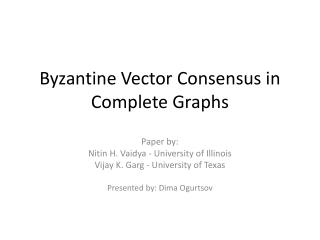 Byzantine Vector Consensus in Complete Graphs