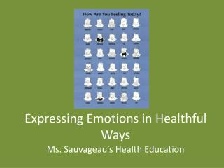 Expressing Emotions in Healthful Ways