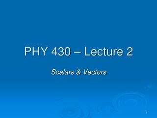PHY  430  – Lecture  2