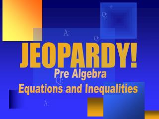 Pre Algebra Equations and Inequalities