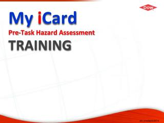 My i Card Pre-Task Hazard Assessment TRAINING