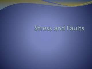 Stress and Faults