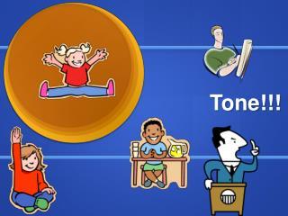 Tone!!!