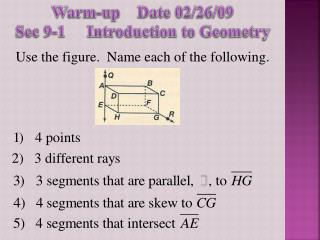 Warm-up Date 02/26/09 Sec 9-1 Introduction to Geometry