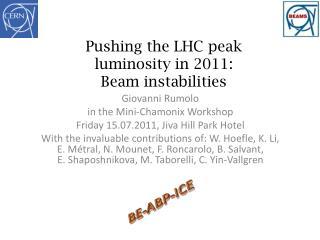 Pushing the LHC peak luminosity in 2011: Beam instabilities