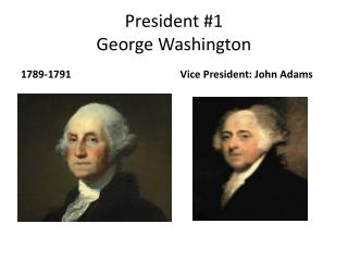 President #1  George Washington