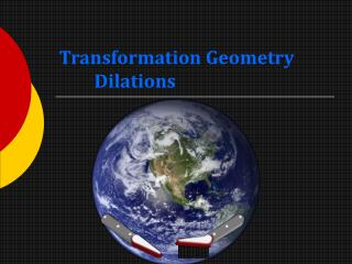 Transformation Geometry 	Dilations