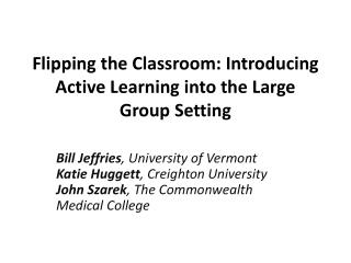 Flipping the Classroom: Introducing Active Learning into the Large Group Setting