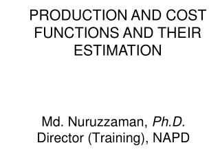 Md. Nuruzzaman,  Ph.D. Director (Training), NAPD
