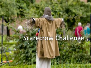 Scarecrow Challenge