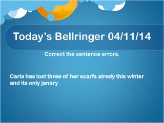 Today's  Bellringer  04 / 11 / 14