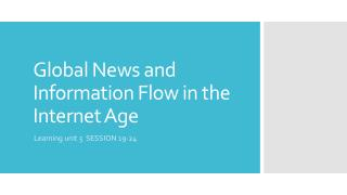 Global  News and Information Flow in the Internet Age