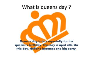 What  is  queens day  ?