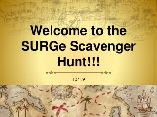 Welcome to the  SURGe  Scavenger Hunt!!!