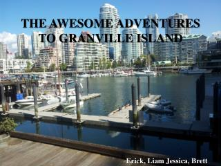 The Awesome Adventures to Granville Island