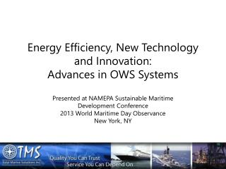 Energy Efficiency, New Technology and Innovation:   Advances in OWS Systems
