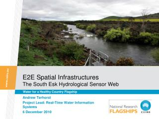E2E Spatial Infrastructures The South  Esk  Hydrological Sensor Web