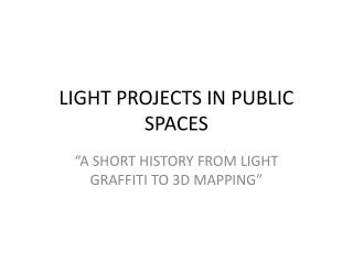 LIGHT PROJECTS IN PUBLIC SPACES