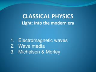 Electromagnetic waves Wave media Michelson & Morley
