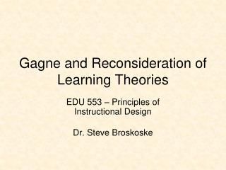 Gagne and Reconsideration of Learning Theories