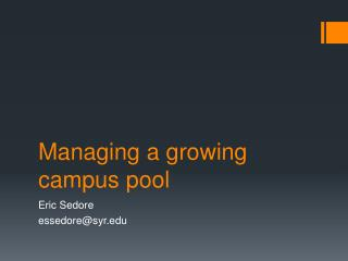 Managing a growing campus pool