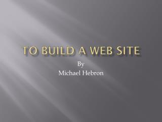 To Build a Web Site