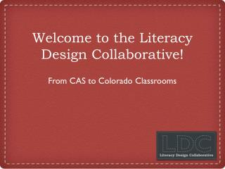Welcome to the Literacy Design Collaborative!