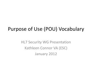 Purpose of Use (POU)  Vocabulary